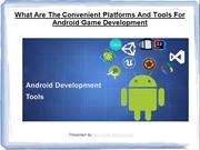 What Are The Convenient Tools For Android Game Development