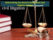 Before Hiring You Need to know about Civil Litigation Lawyer
