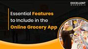 Top Features to Make Online Grocery Delivery App