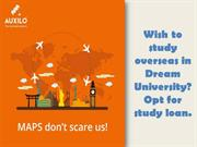 Wish to study overseas in Dream University Opt for study loan