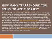 How many years should you spend  to apply for IRL?
