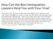How Can the Best Immigration Lawyers Help You with Your Visa?
