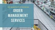 Key Benefits of Outsourcing Order Management Services