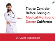 Tips to Consider Before Seeing a Medical Marijuana Doctor California