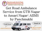 Get Road Ambulance Service from GTB Nagar to Ansari Nagar AIIMS