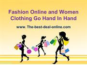 Fashion Online and Women Clothing Go Hand In Hand