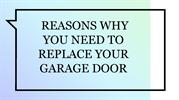 _REASONS WHY YOU NEED TO REPLACE YOUR GARAGE DOOR
