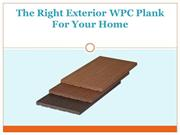 The Right Exterior WPC Plank For Your Home