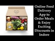 Online Food Delivery App to Order Meals & Enjoy Exciting Discounts in