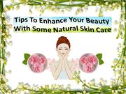 Tips to enhance your beauty with natural skincare products