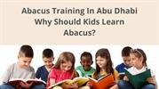 Abacus Training In Abu Dhabi _ Why Should Kids learn Abacus_