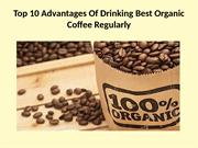 Top 10 Advantages Of Drinking Best Organic Coffee
