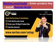 Norton.com/nu16 – Enter product key – Install Norton Nu16