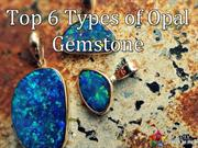 Top 6 Types Of Opal Gemstone