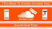 Pro Ways To Greatly Increase Your SoundCloud Plays