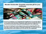 Wooden Handicrafts Exquisite corporate gift for your employees