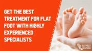 Treatment for Flat Foot with Highly Experienced Specialists