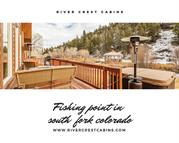 Fishing point in south fork Colorado at River crest cabins