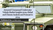 Armored Unmanned Underwater Vehicle Market Insights 2019, Global and C