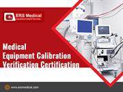 Look for Medical Equipment Calibration Verification Certification!!!