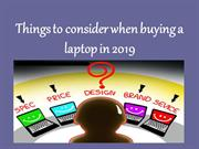 Things to consider when buying a laptop in 2019