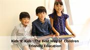 Kids 'R' Kids _ The Best Way of Children Friendly Education |