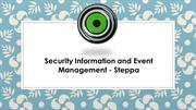 Security Information and Event Management - Steppa