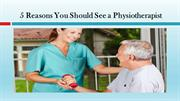 Reasons You Should See a Physiotherapist