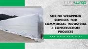 SHRINK WRAPPING SERVICES  FOR COMMERCIAL
