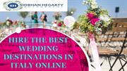 Hire The Best Wedding Destinations in Italy Online