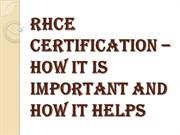 Why RHCE Training Course and RHCE Certification?