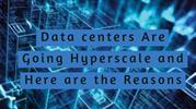 Datacenters Are Going Hyperscale and Here are the Reasons