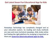 Get Latest Seven Fun Educational App for Kids