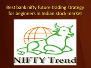 Best bank nifty future trading strategy for beginners in Indian stock
