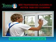 Why Professional Cleaning Is Better Than DIY Cleaning-converted
