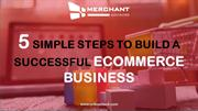 5 Simple Steps to build a Successful Ecommerce Business