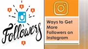 Ways to Get More Followers on Instagram