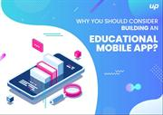Why You Should Consider Building An Educational Mobile App