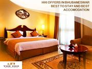 HHI OFFERS IN BHUBANESWAR BEST TO STAY AND BEST ACCOMODATION