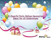 8 Cheerful Party Balloon Decoration Ideas for all Celebrations