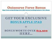 Outsource Force Amazing Bonus