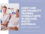Aged Care & Disability Training Consultants in Adelaide, South Austral
