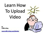 Learn How To Upload Video