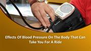 Effects Of Blood Pressure On The Body That Can Take You For A Ride