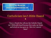 Catholicism Isn't Bible Based