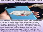 Print Your Pet - Get Affordable Phone Covers With Adorable Prints Of Y
