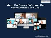 Video Conference Software: The Useful Benefits You Get!