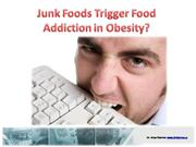 Junk Foods Trigger Food Addiction in Obe