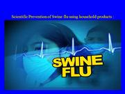 Scientific Prevention of Swine flu using