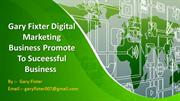 Gary Fixter Digital Marketing Business Promote To Suceessful Business